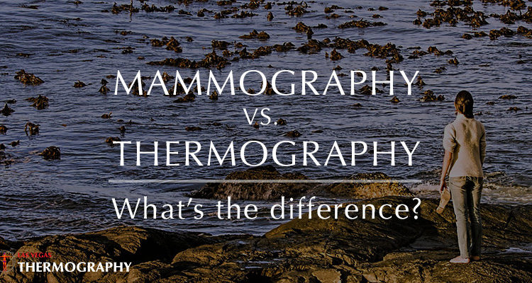 Mammography Vs. Thermography - What's the difference?